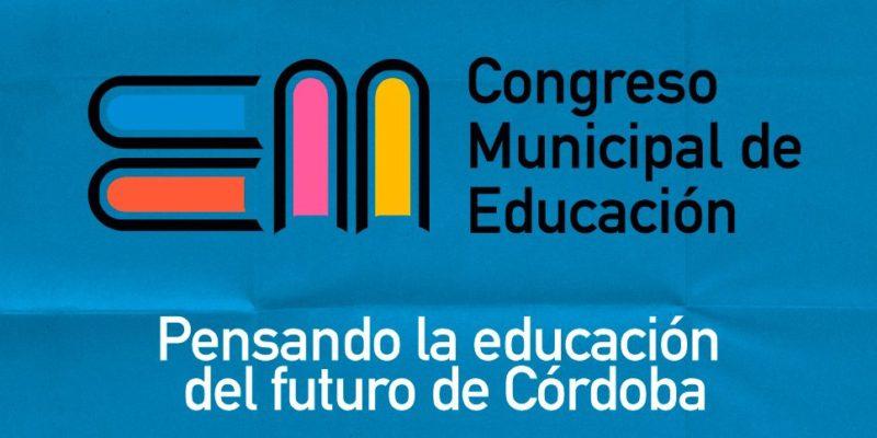 El III Congreso Municipal De Educación Ofreció Un Espacio Para Pensar El Futuro De Córdoba