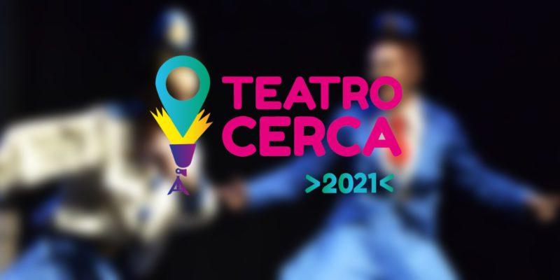 Abre La Convocatoria Para El Ciclo Teatro Cerca 2021