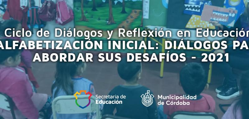 Comienza La Convocatoria Para El Ciclo De Diálogos Y Reflexión En Educación Sobre Alfabetización Inicial
