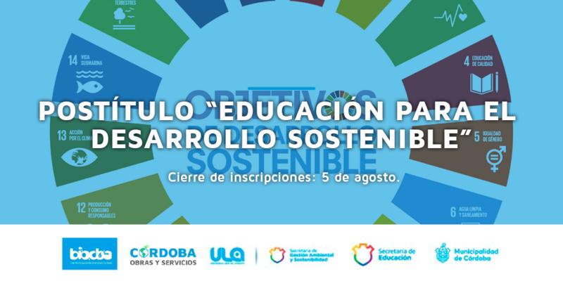"""Abrieron Las Inscripciones Al Postítulo """"Educación Para El Desarrollo Sostenible: Abordajes Pedagógico – Didácticos En La Educación Inicial, Primaria Y Modalidades"""""""