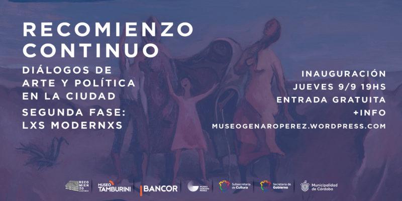 """El Museo Genaro Pérez Inaugura La Segunda Etapa De La Muestra """"Recomienzo Continuo"""""""